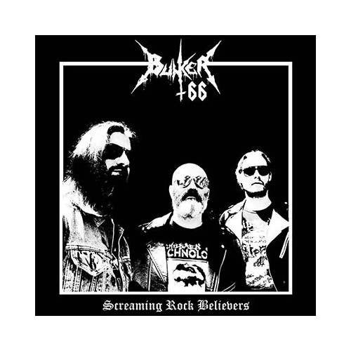 BUNKER 66 - Screaming Rock Believers CD
