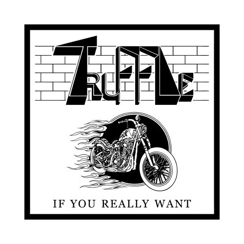 TRUFFLE - If You Really Want CD