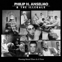 PHILIP H. ANSELMO & THE ILLEGALS - Choosing Mental Illness As A Virtue CD DIGIPAK