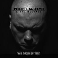 PHILIP H. ANSELMO & THE ILLEGALS - Walk Through Exits Only CD DIGIPAK
