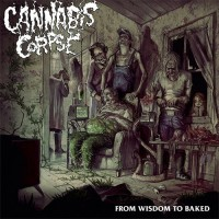 CANNABIS CORPSE - From Wisdom to Baked CD