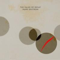 MARK DEUTROM - The Value Of Decay CD DIGISLEEVE