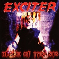 EXCITER - Blood Of Tyrants CD
