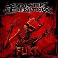 SADISTIK EXEKUTION - Fukk CD