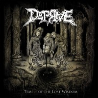 DEPRIVE - Temple of the Lost Wisdom CD