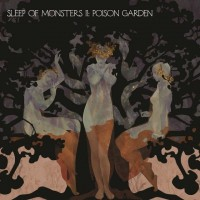 SLEEP OF MONSTERS - Ii: Poison Garden CD DIGIBOX