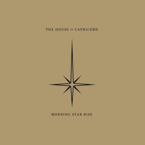 THE HOUSE OF CAPRICORN - Morning Star Rise CD